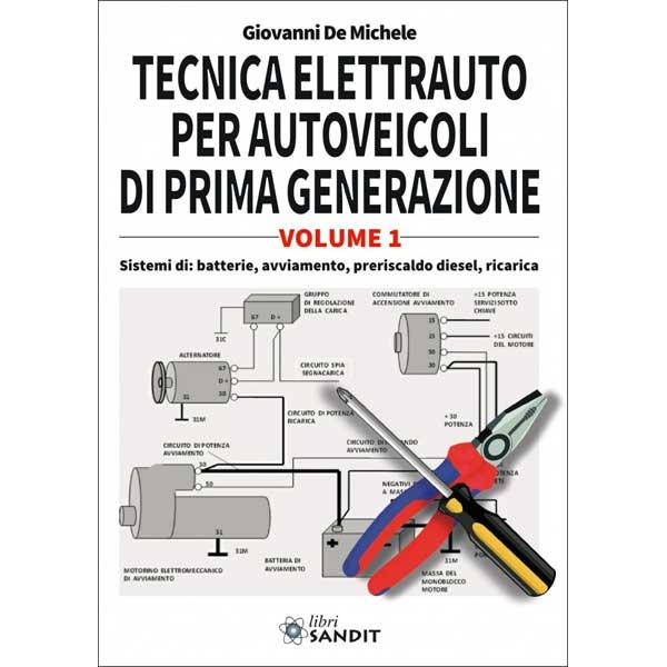 TECNICA ELETTRAUTO PER AUTOVEICOLI DI PRIMA GENERAZIONE - VOL.1